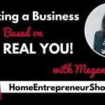 Ep 001: Megan Pangan : Creating a business based on the real you!